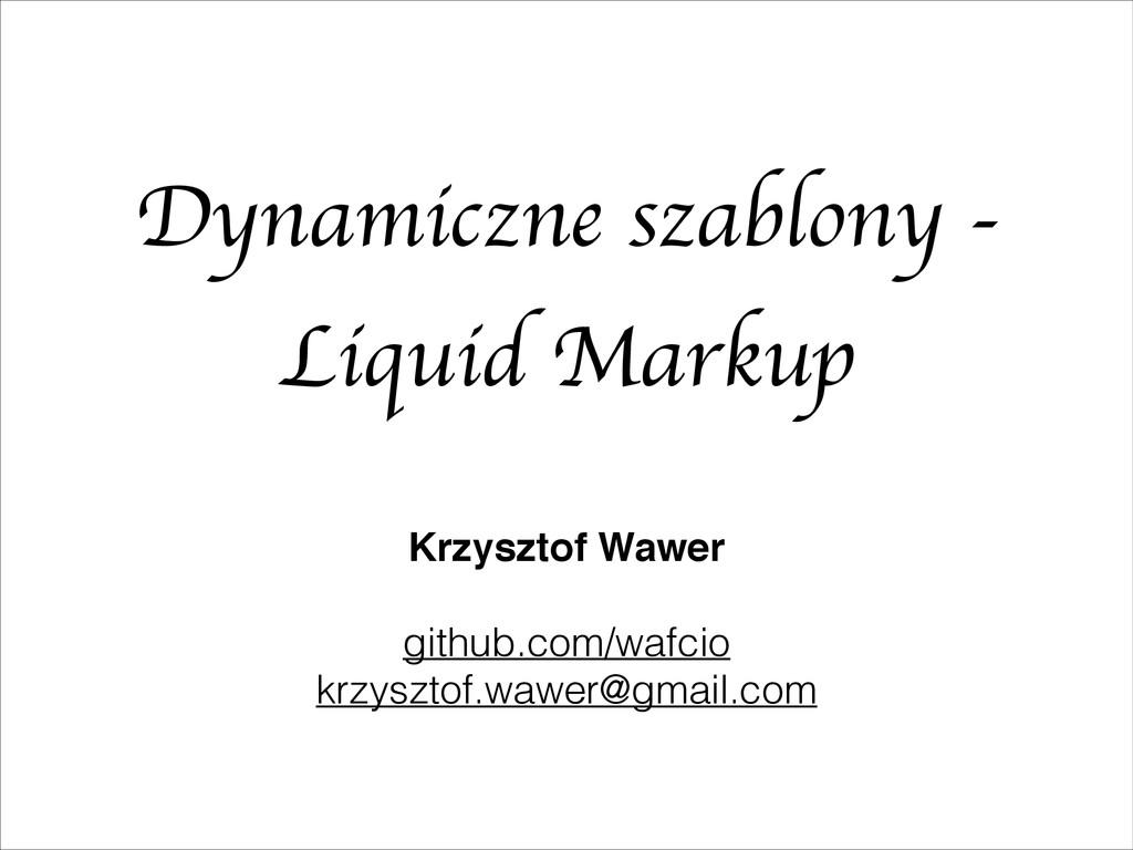 Dynamiczne szablony - Liquid Markup Krzysztof W...