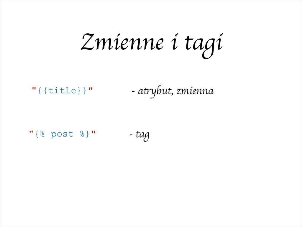 """Zmienne i tagi """"{{title}}"""" """"{% post %}"""" - atryb..."""