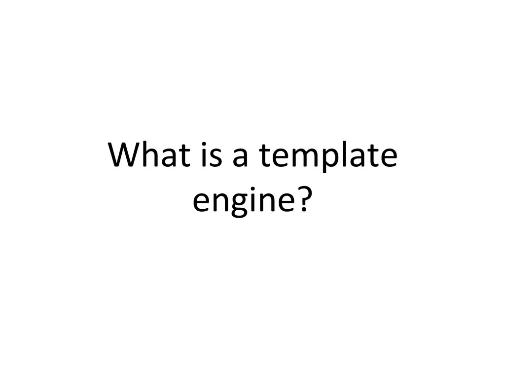 What is a template  engine?
