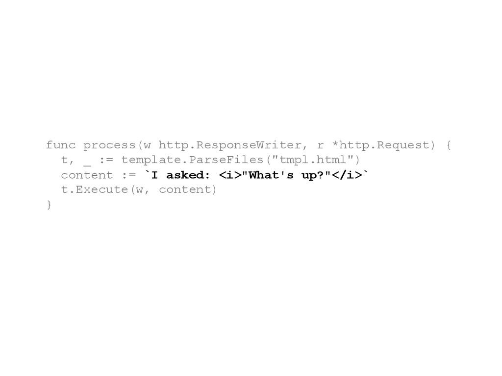 func process(w http.ResponseWriter, r *http.Req...