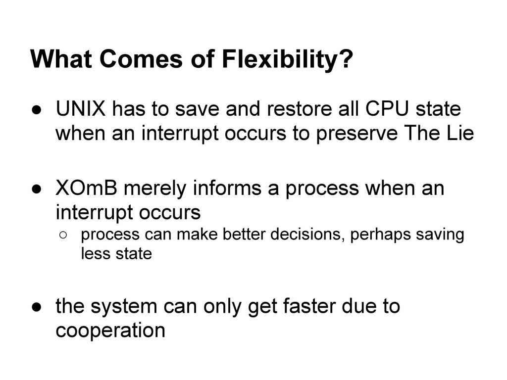 What Comes of Flexibility? ● UNIX has to save a...