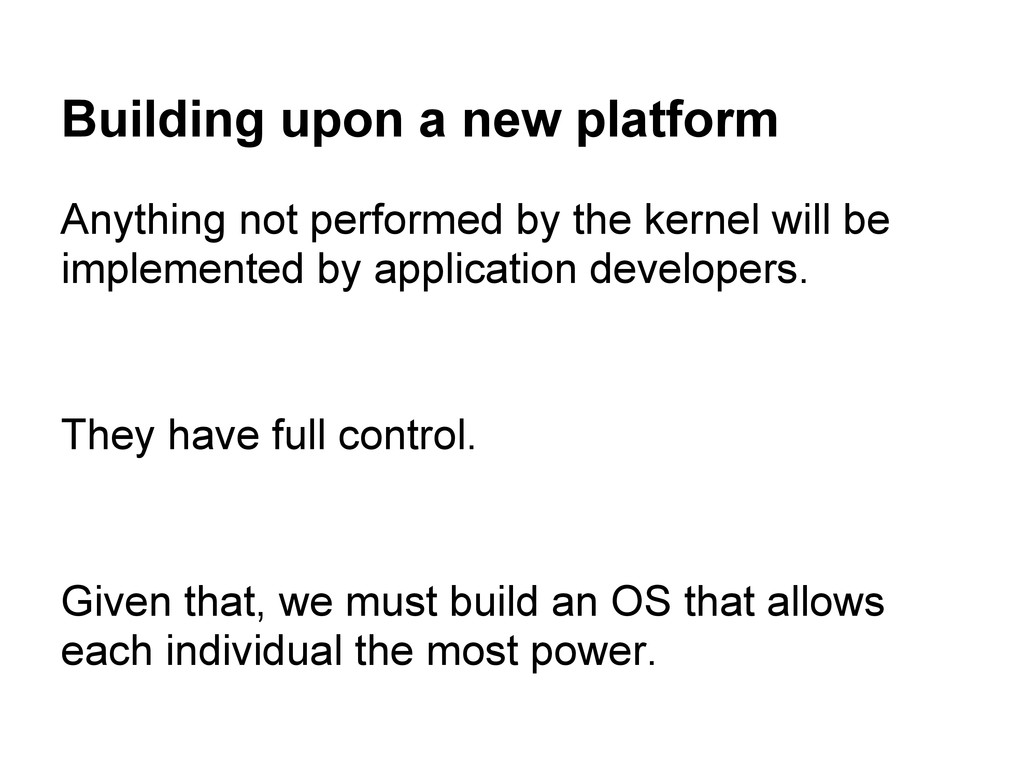 Building upon a new platform Anything not perfo...