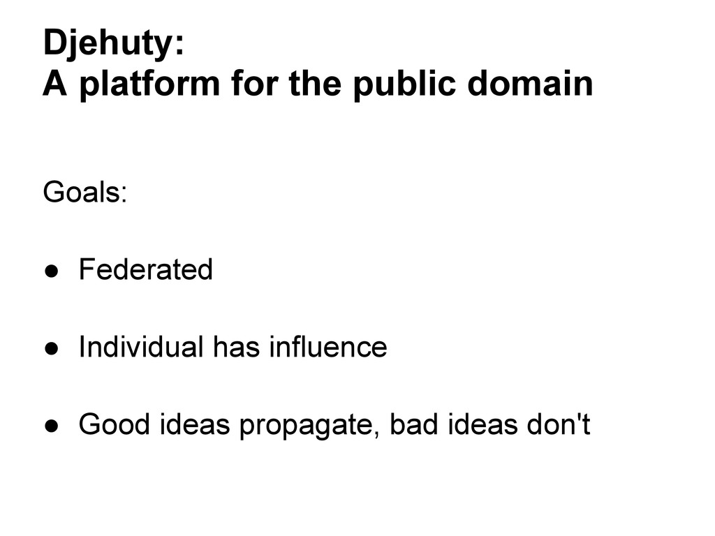 Djehuty: A platform for the public domain Goals...