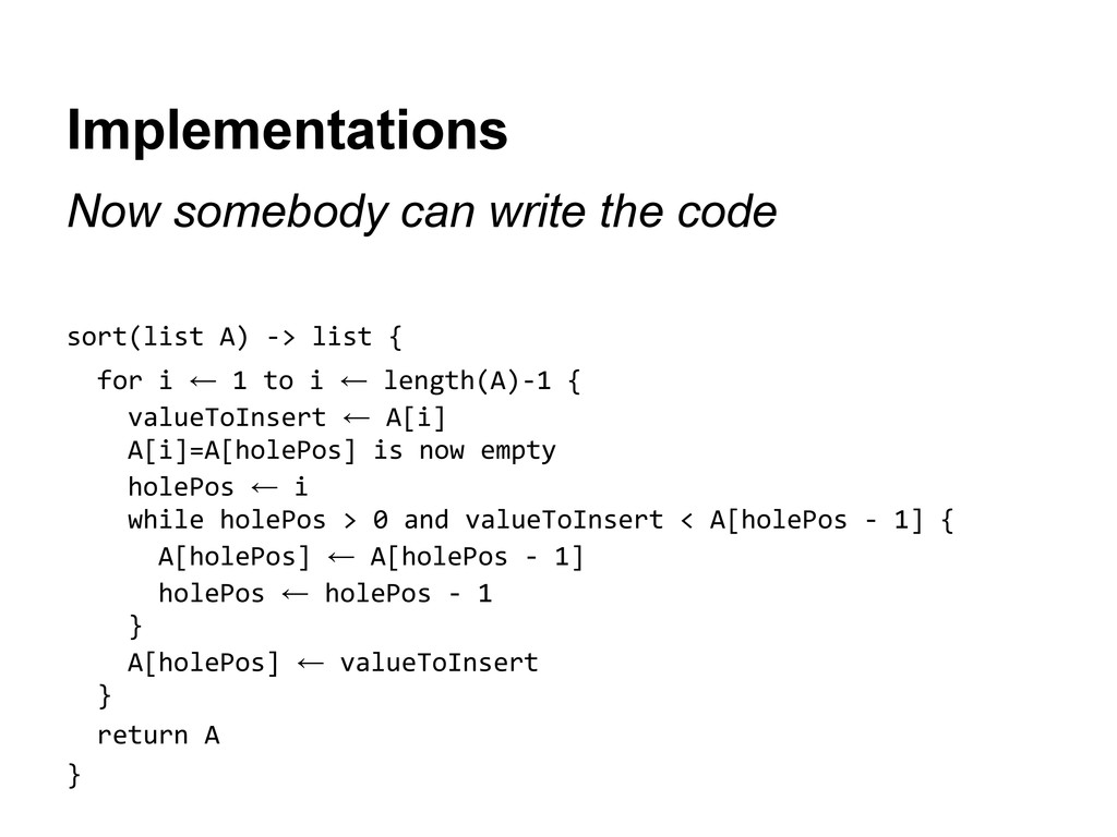 Implementations Now somebody can write the code...