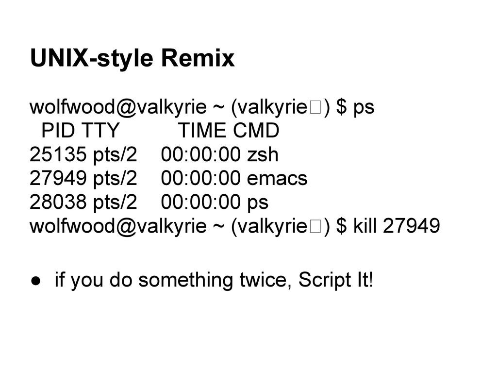 UNIX-style Remix wolfwood@valkyrie ~ (valkyrie ...