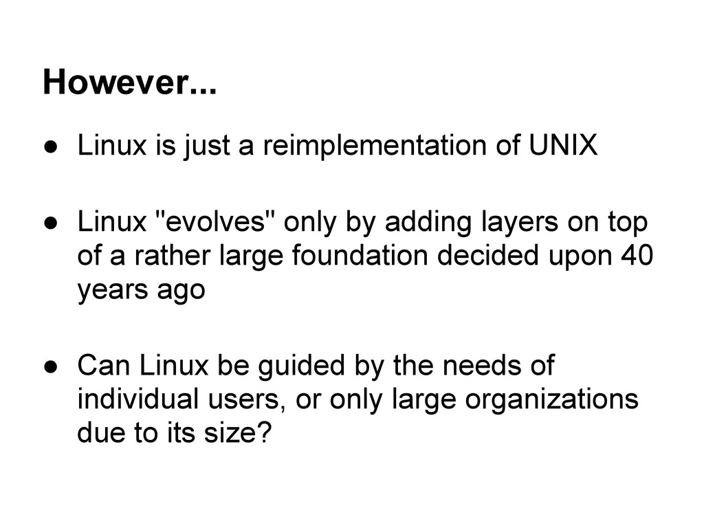However... ● Linux is just a reimplementation o...