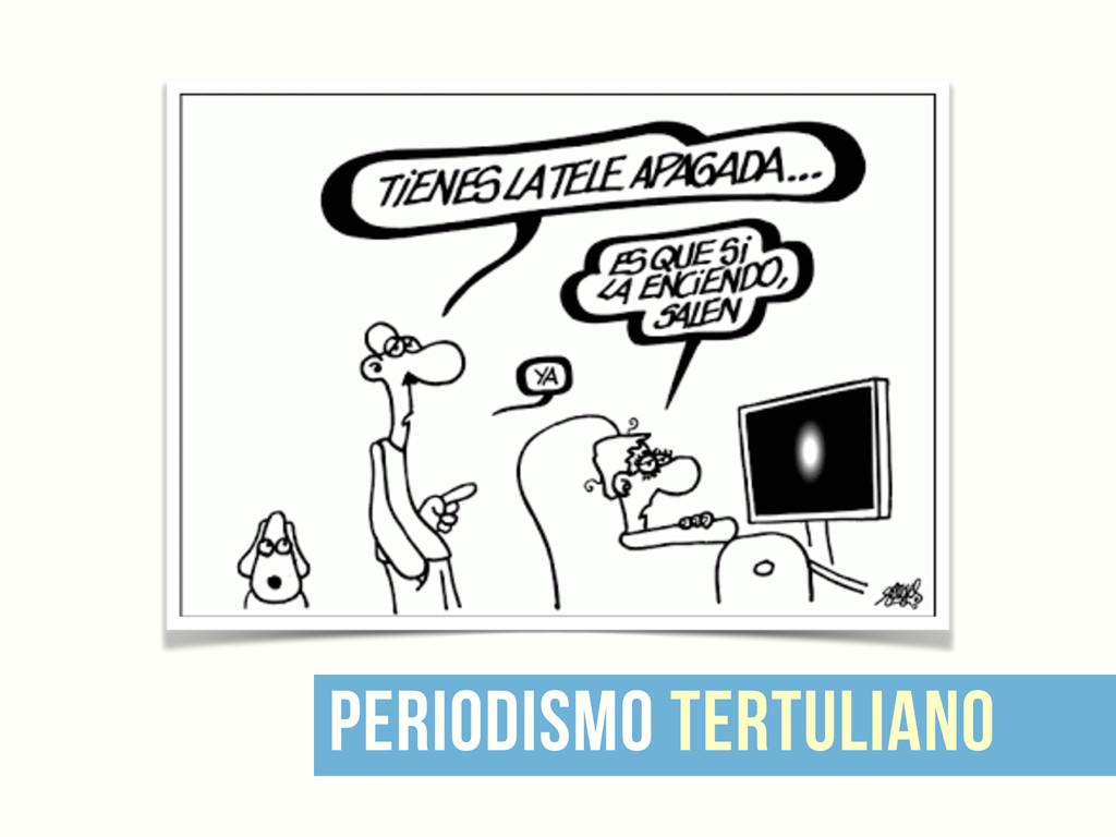 periodismo tertuliano