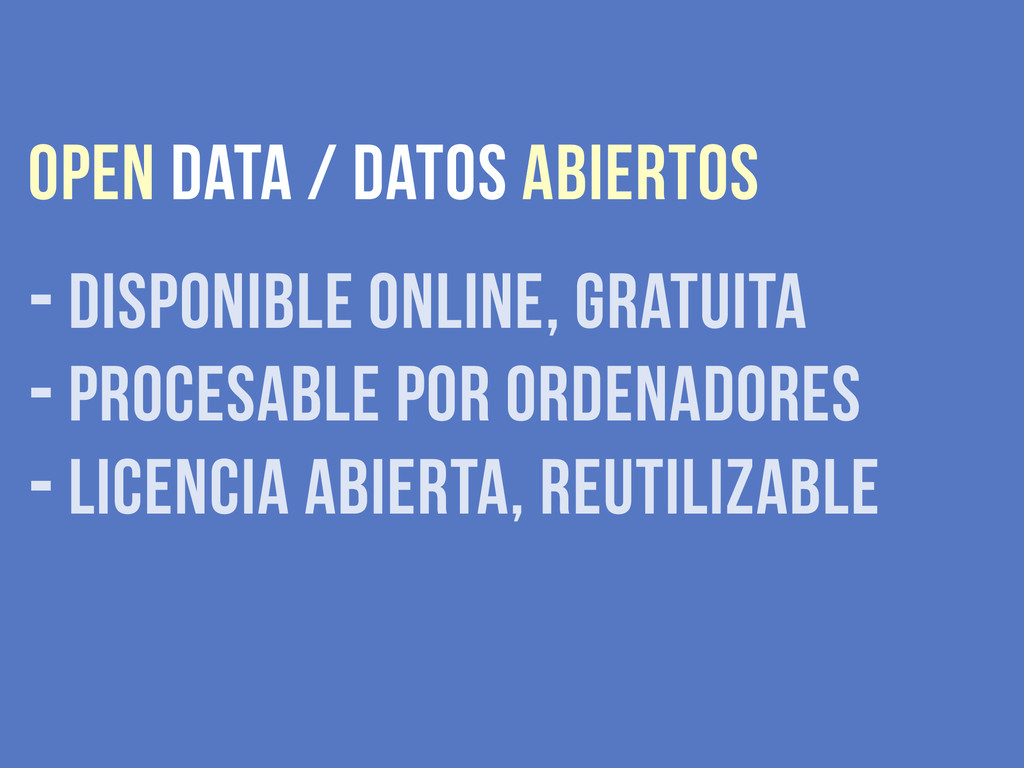 Open data / datos abiertos - disponible online,...