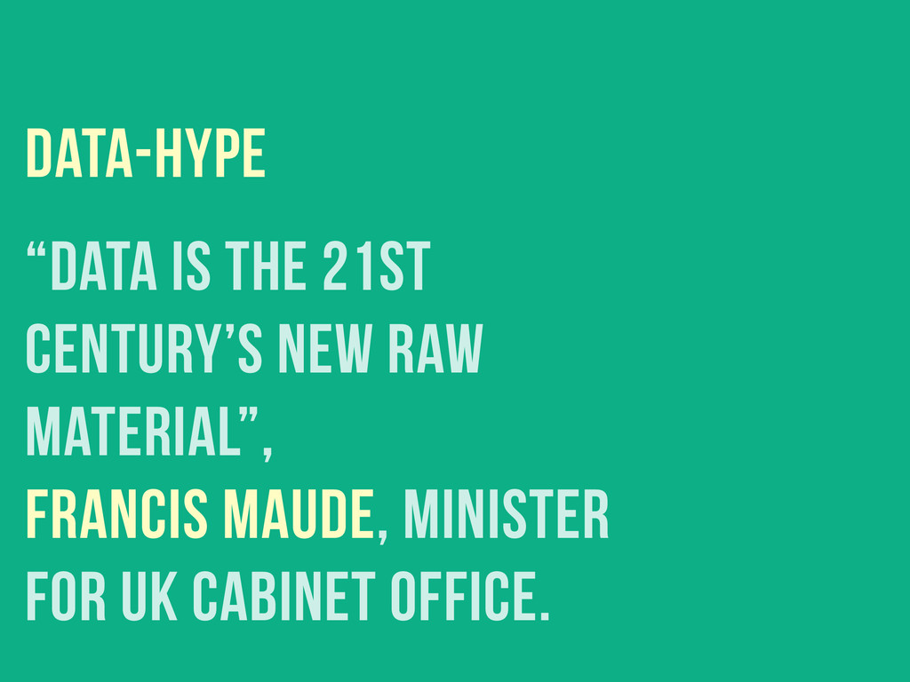 "data-hype ""Data is the 21st century's new raw m..."