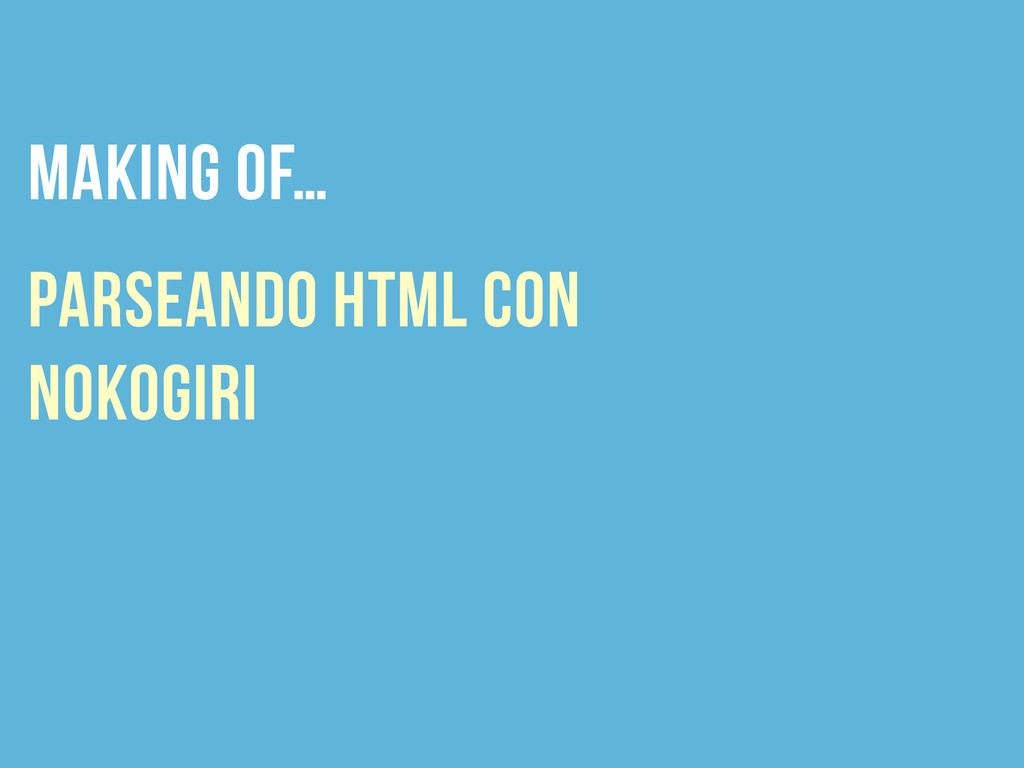 making of… parseando html con nokogiri