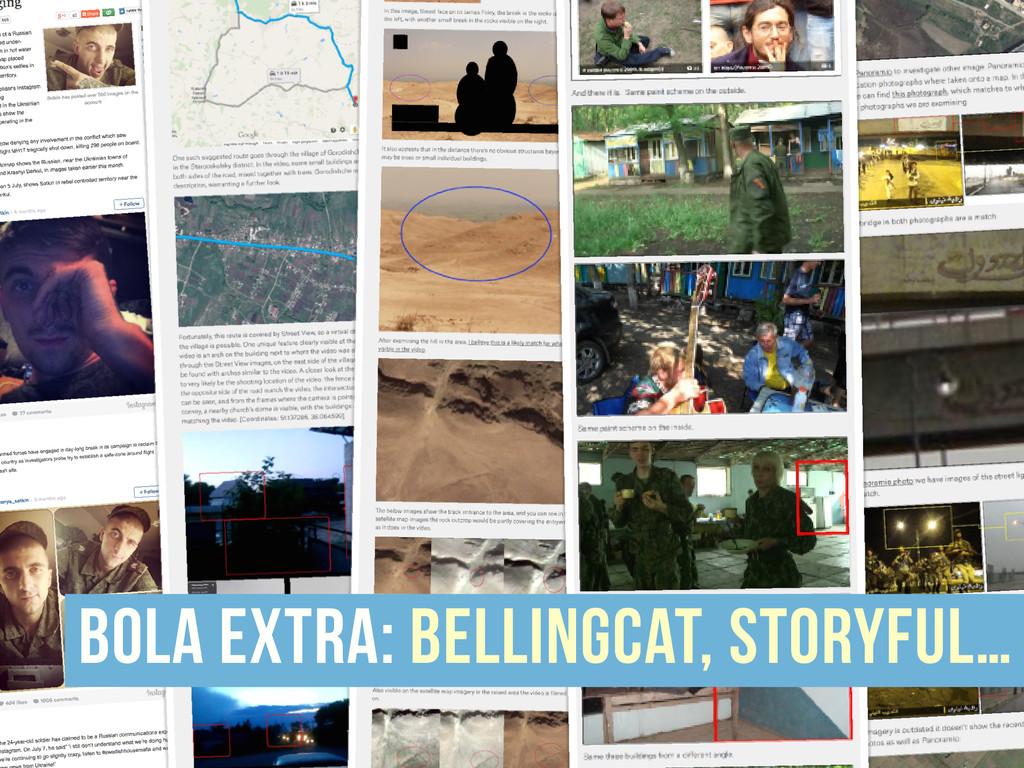 bola extra: bellingcat, storyful…
