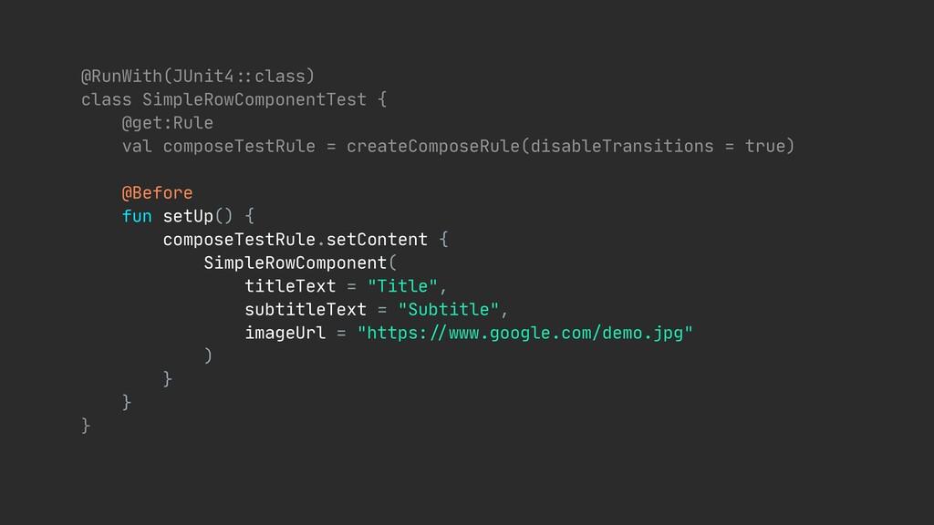 "@RunWith(JUnit4""::class)  class SimpleRowCompon..."
