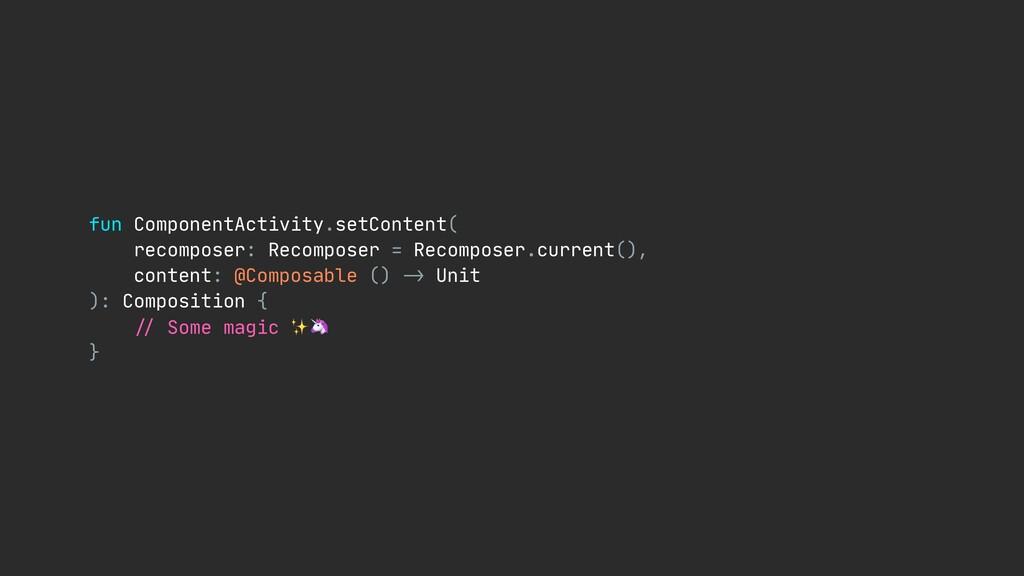fun ComponentActivity.setContent(  recomposer: ...