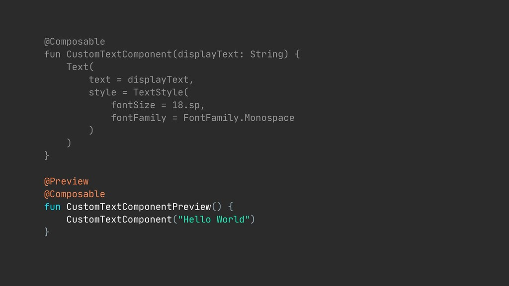 @Composable  fun CustomTextComponent(displayTex...