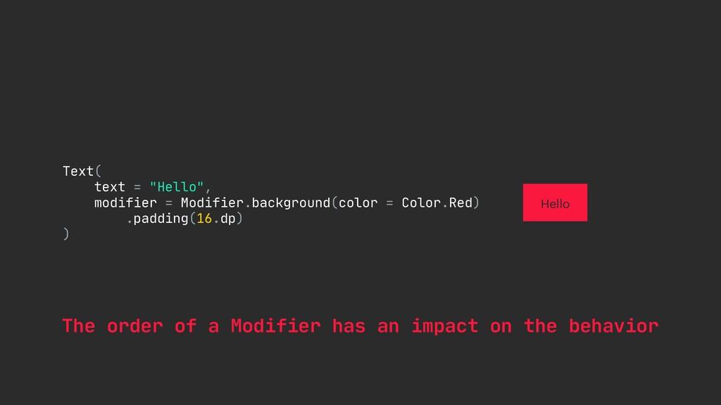 "Text(  text = ""Hello"",  modifier = Modifier.bac..."