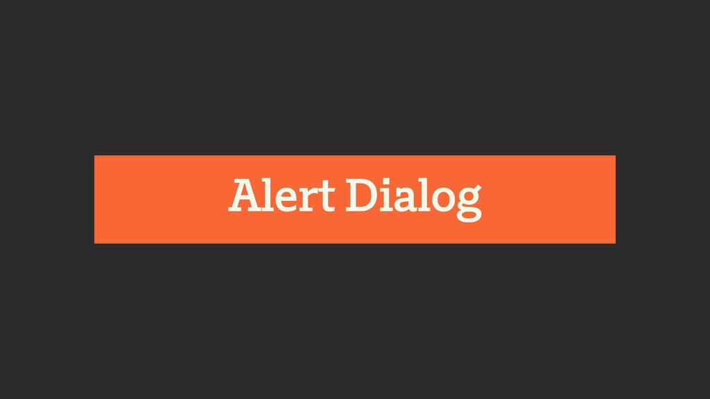 Alert Dialog