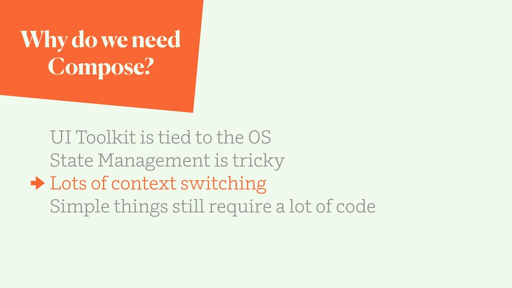 Why do we need Compose? UI Toolkit is tied to t...