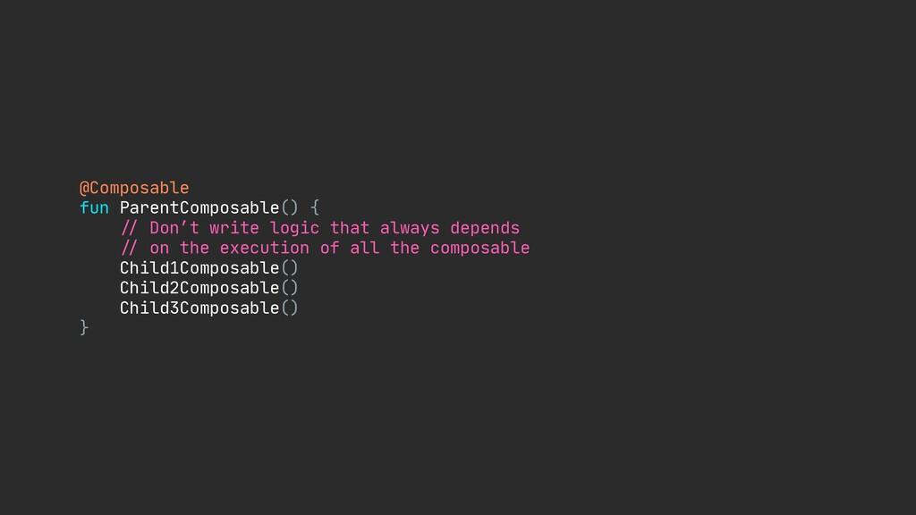 "@Composable  fun ParentComposable() {  ""// Don'..."