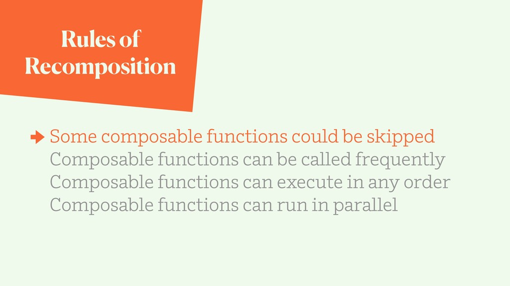 Rules of Recomposition Some composable function...
