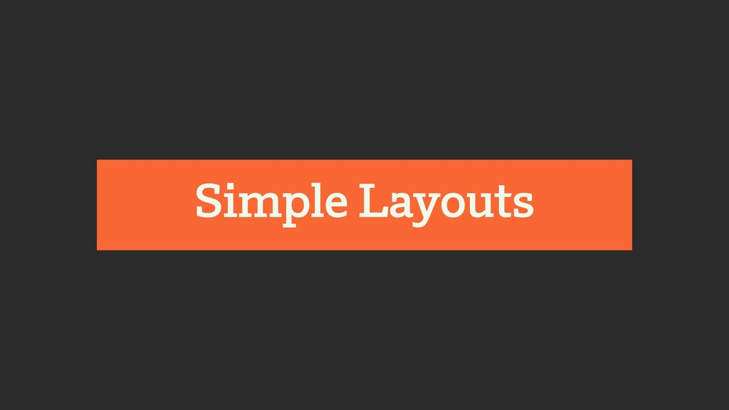 Simple Layouts