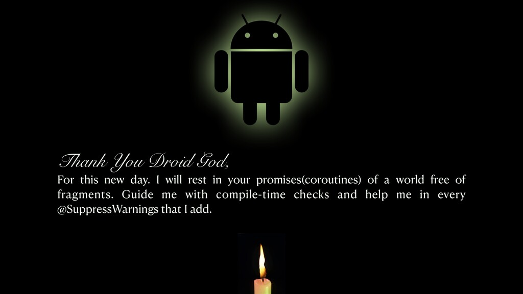 Thank You Droid God, For this new day. I will r...