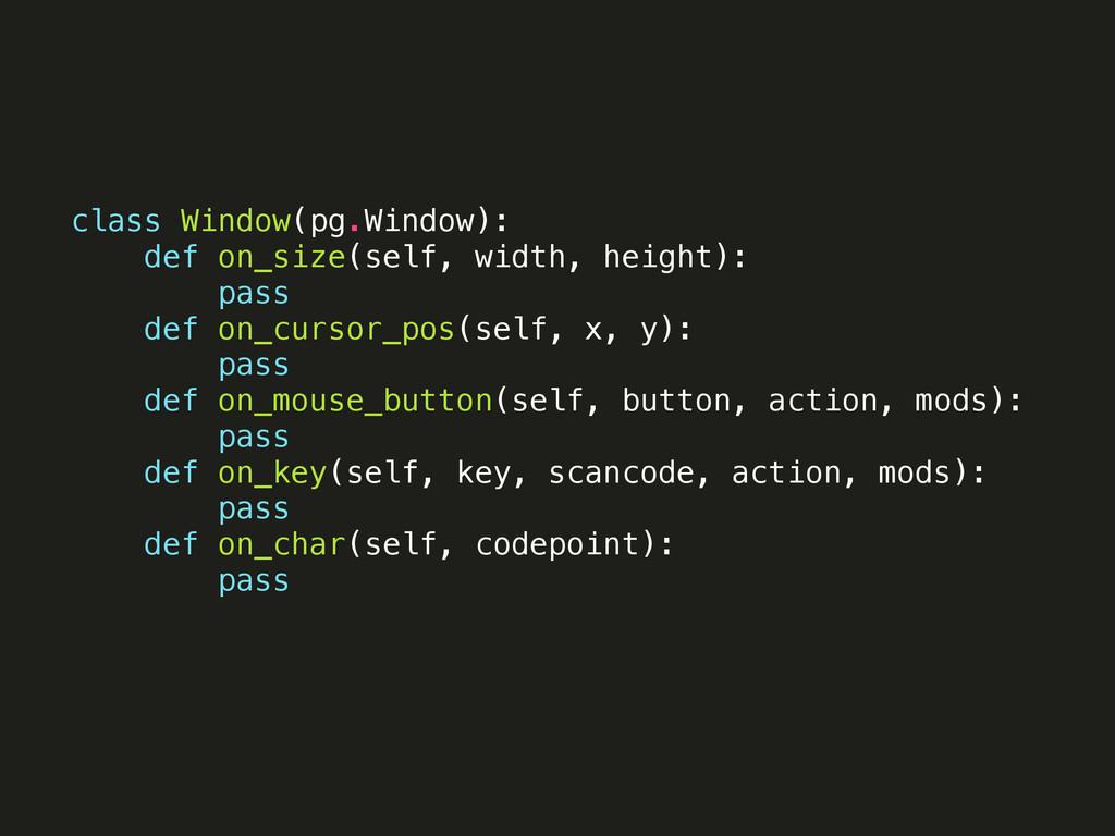 class Window(pg.Window): def on_size(self, widt...