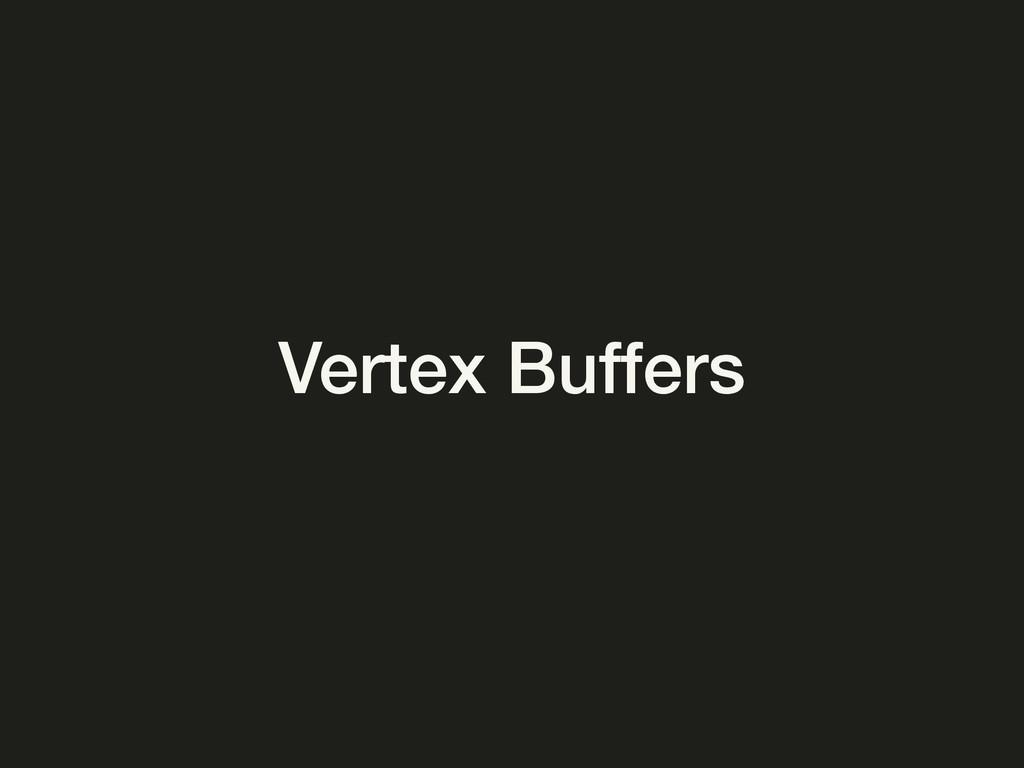 Vertex Buffers