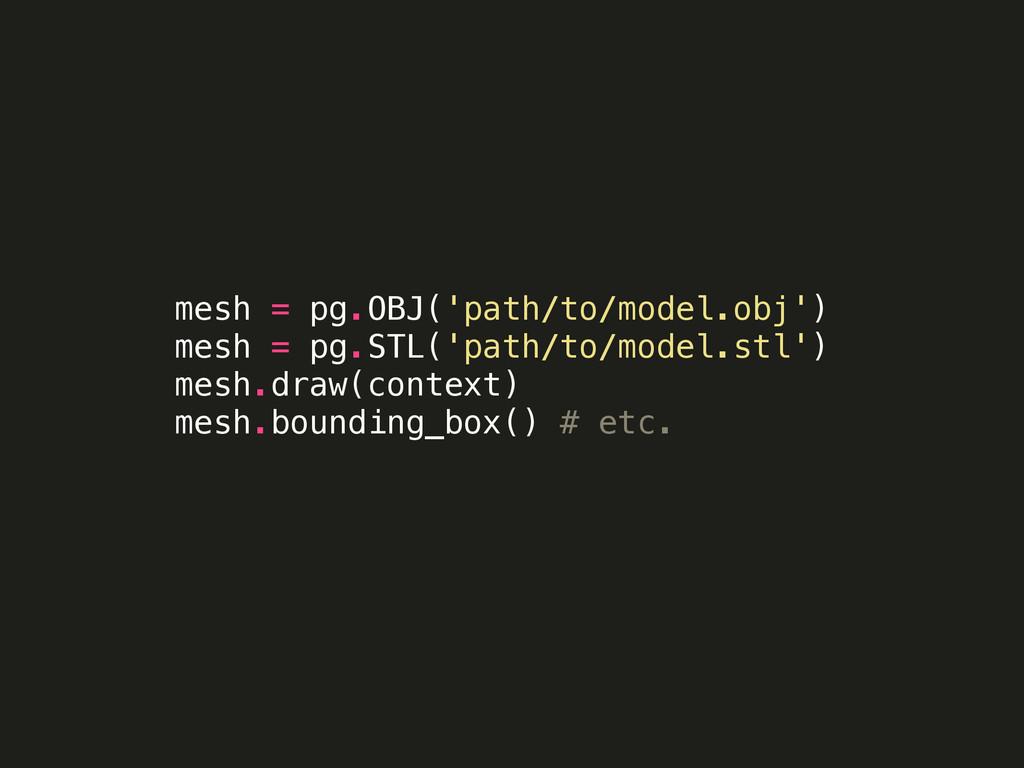 mesh = pg.OBJ('path/to/model.obj') mesh = pg.ST...