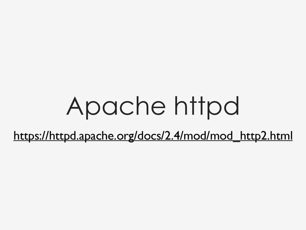 https://httpd.apache.org/docs/2.4/mod/mod_http2...