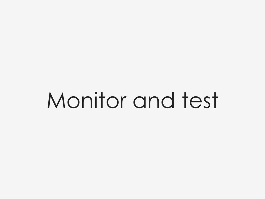 Monitor and test