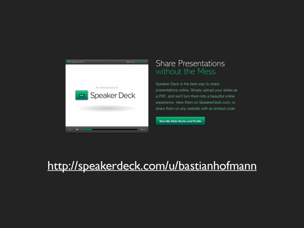 http://speakerdeck.com/u/bastianhofmann