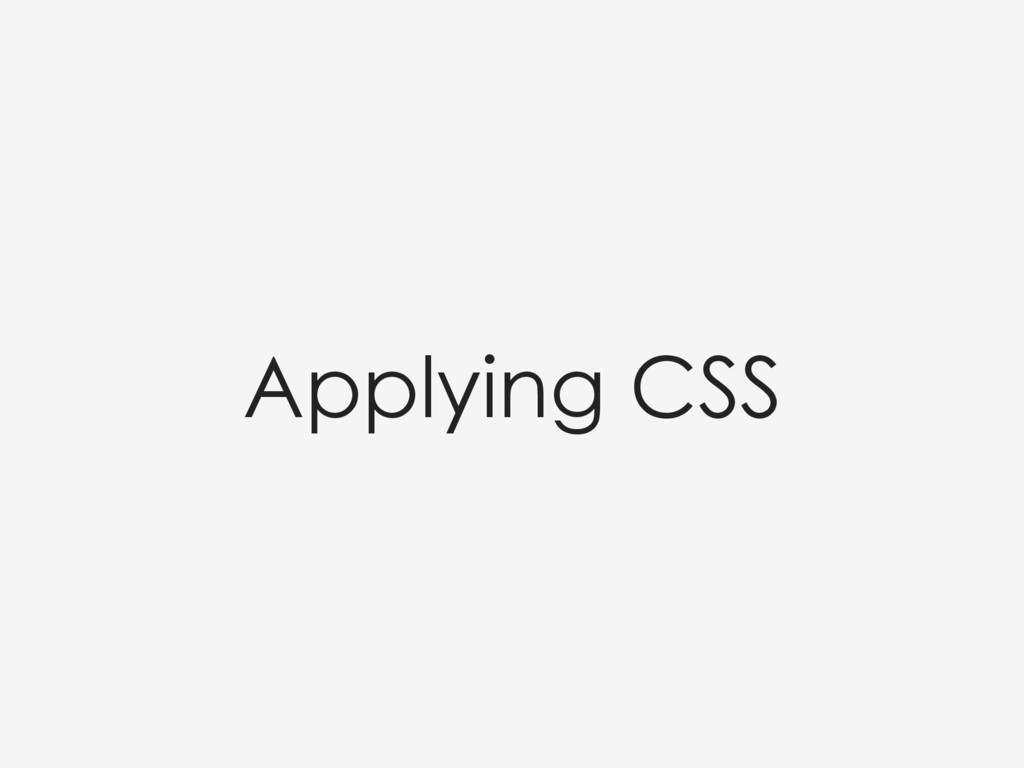 Applying CSS