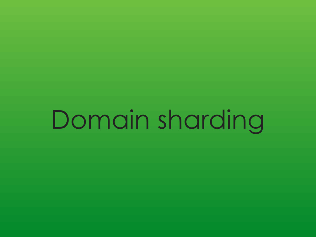 Domain sharding
