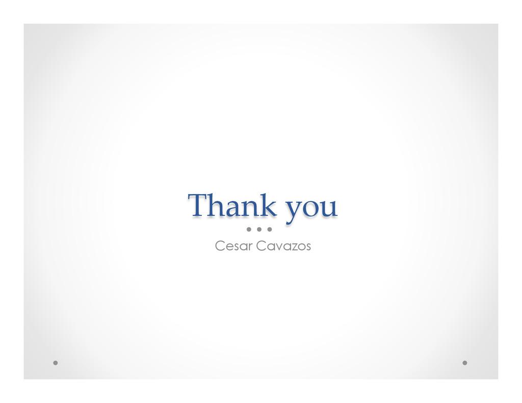 Thank you Cesar Cavazos