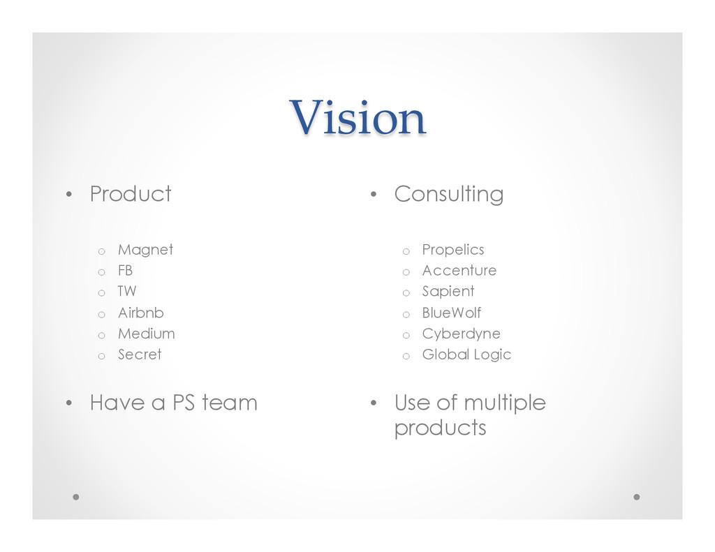 Vision • Consulting o Propelics o Accentur...