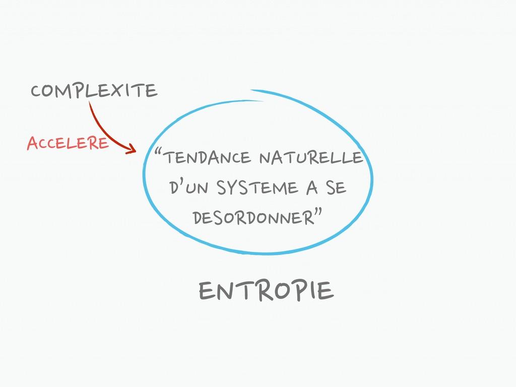 """TENDANCE NATURELLE D'UN SYSTEME A SE DESORDONN..."