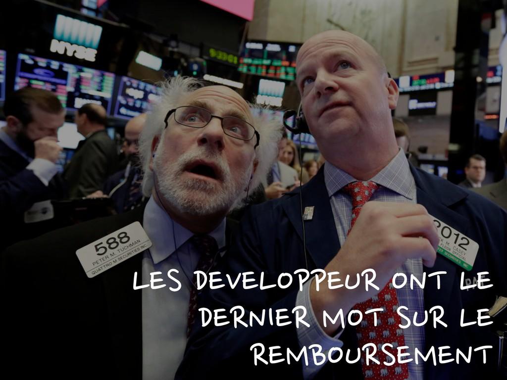 LES DEVELOPPEUR ONT LE DERNIER MOT SUR LE REMBO...