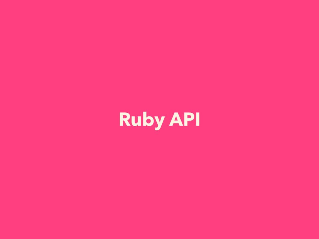 Ruby API