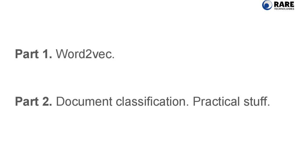 Part 1. Word2vec. Part 2. Document classificati...