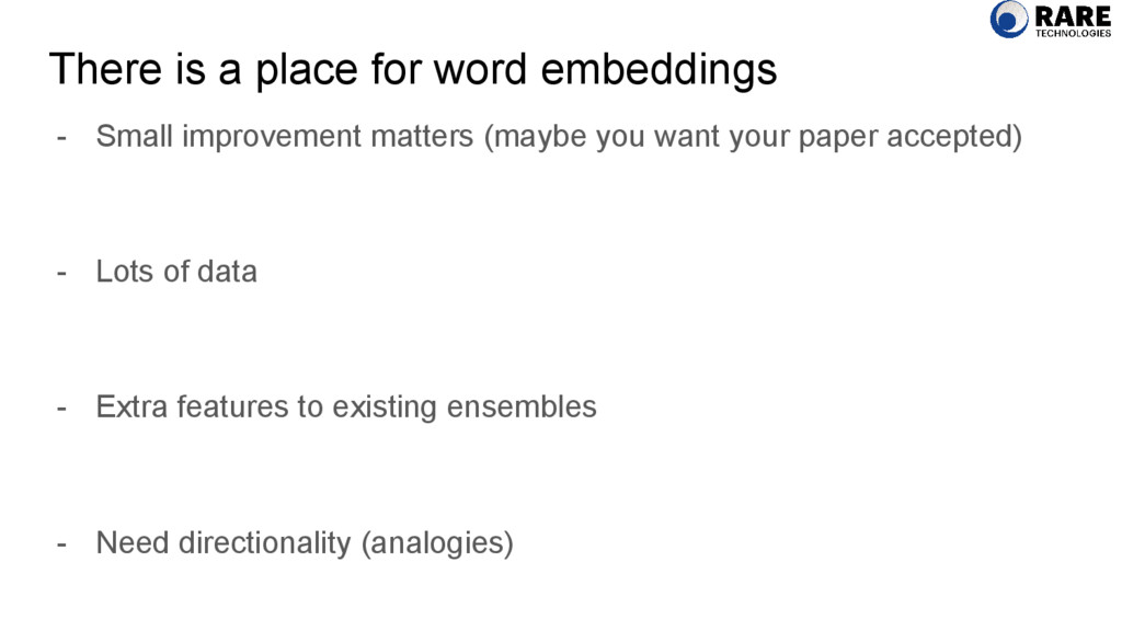 There is a place for word embeddings - Small im...