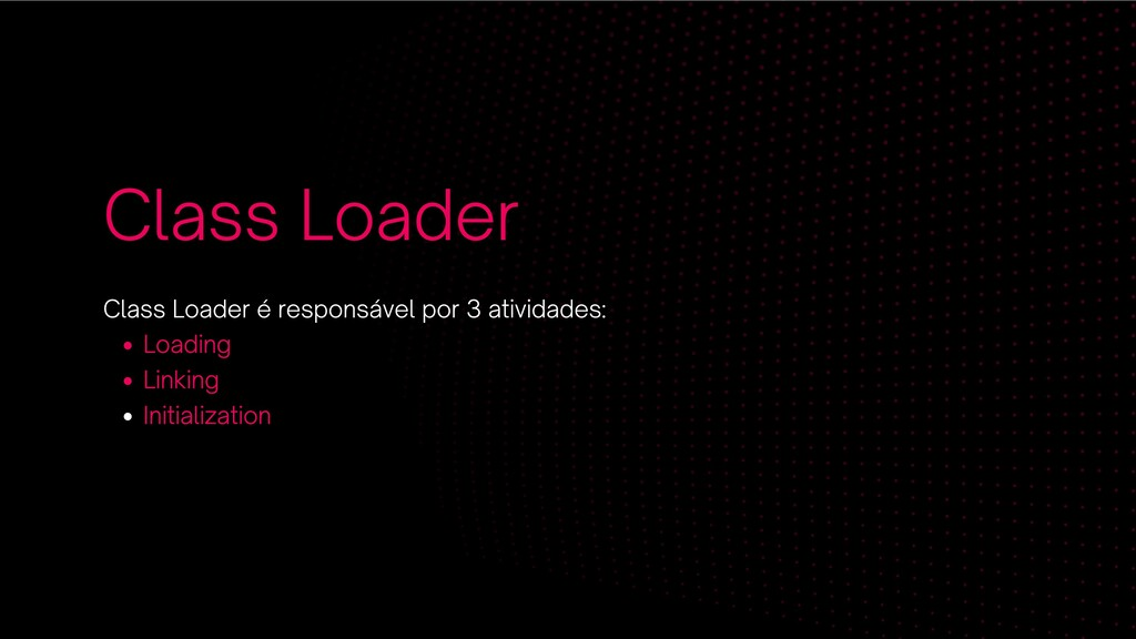 Class Loader Loading Linking Initialization Cla...