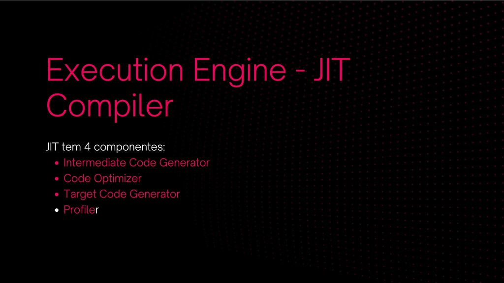 Execution Engine - JIT Compiler Intermediate Co...
