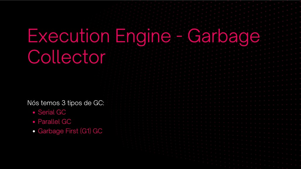 Execution Engine - Garbage Collector Serial GC ...