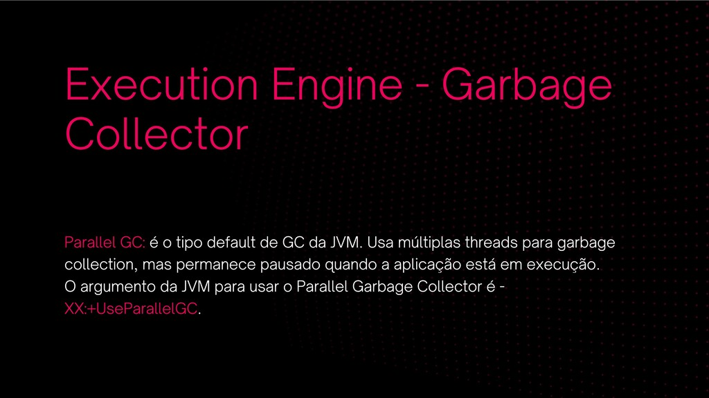 Execution Engine - Garbage Collector Parallel G...