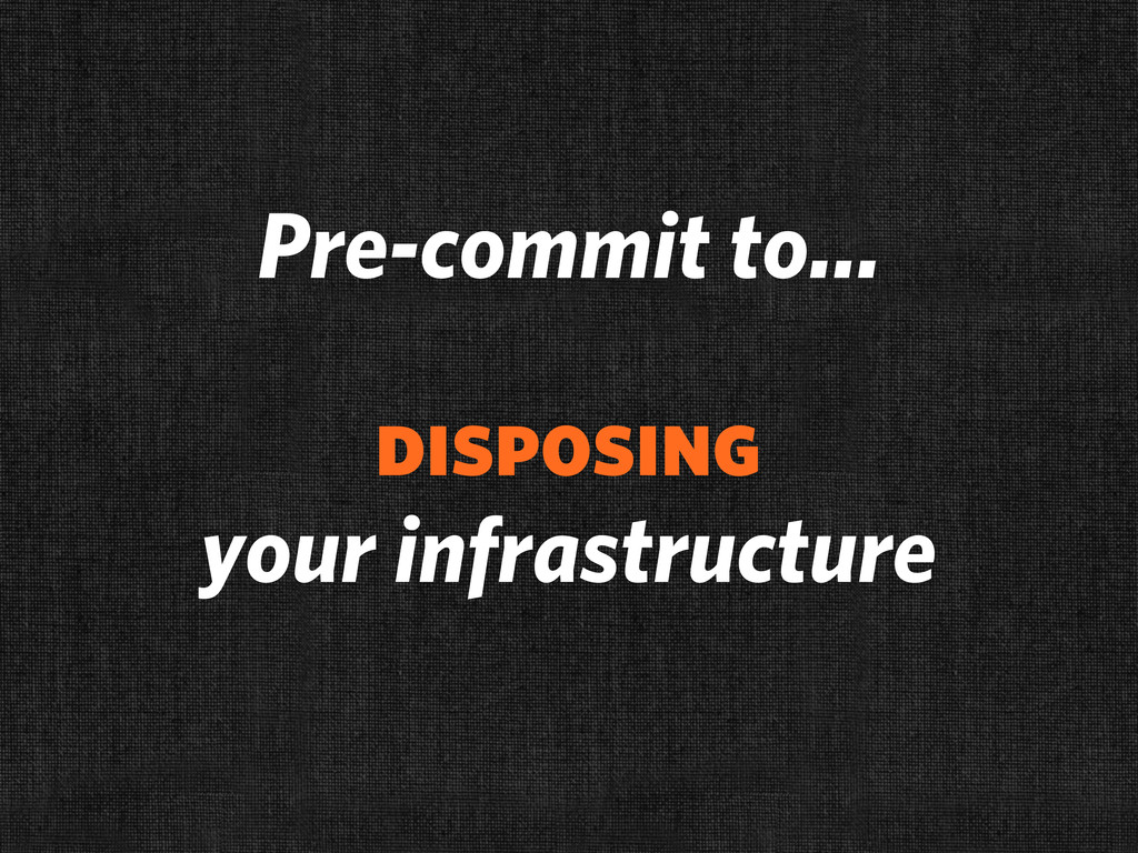 Pre-commit to... disposing your infrastructure