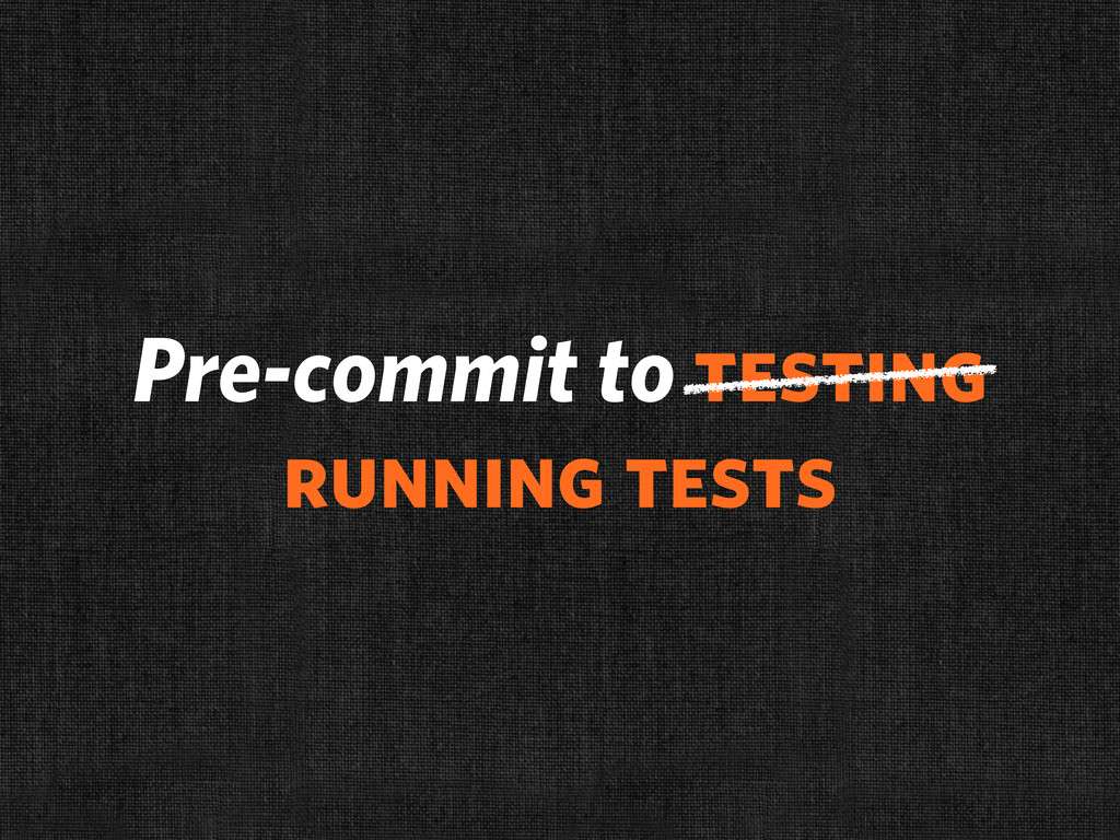 Pre-commit to testing running tests