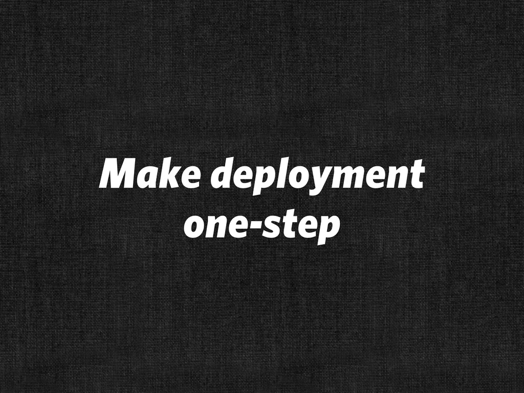 Make deployment one-step