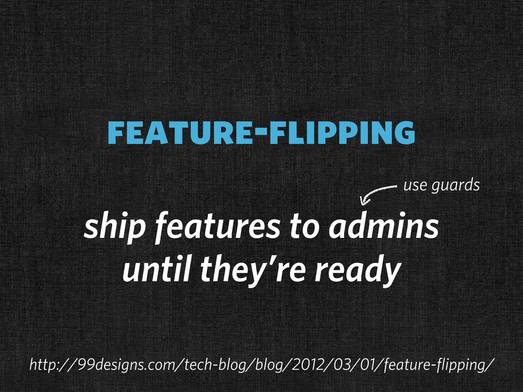 feature-flipping ship features to admins until ...