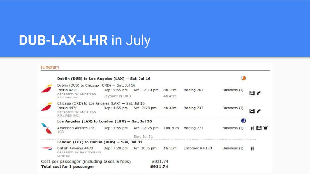 DUB-LAX-LHR in July