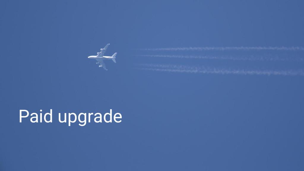 Paid upgrade